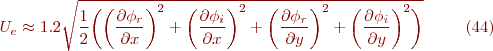 \begin{equation}\tag{44} \ U_e \approx 1.2 \sqrt{\frac{1}{2}\bigg(\bigg(\frac{\partial \phi_r}{\partial x}\bigg)^2+\bigg(\frac{\partial \phi_i}{\partial x}\bigg)^2+\bigg(\frac{\partial \phi_r}{\partial y}\bigg)^2+\bigg(\frac{\partial \phi_i}{\partial y}\bigg)^2\bigg)} \end{equation}